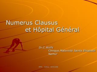 Numerus Clausus  et Hôpital Général Dr.C.Wolfs