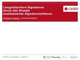 Langzeitsichere Signaturen  durch den Einsatz  hashbasierter Signaturverfahren
