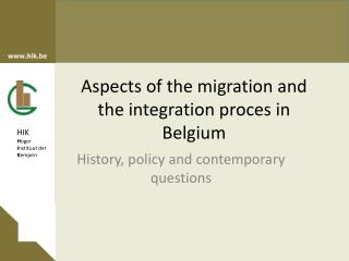 Aspects of the migration and the integration proces in Belgium