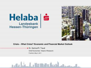 Crisis   What Crisis Economic and Financial Market Outlook