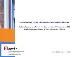 Rafael Galán Presidente de la Comisión de Outsourcing. AETIC