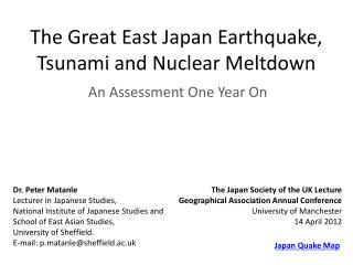 The Great East Japan Earthquake, Tsunami and Nuclear Meltdown
