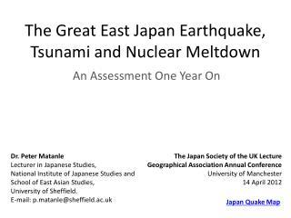 The Great East Japan Earthquake, Tsunami and Nuclear Meltdown
