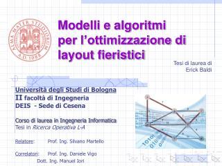 Modelli e algoritmi  per l�ottimizzazione di layout fieristici