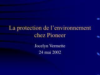 La protection de l�environnement chez Pioneer
