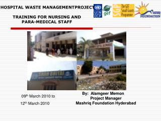 HOSPITAL WASTE MANAGEMENTPROJECT  TRAINING FOR NURSING AND  PARA-MEDICAL STAFF