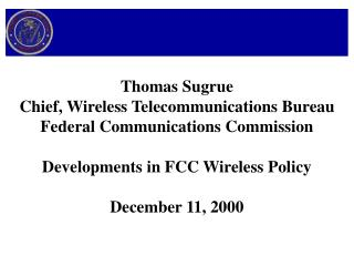 Thomas Sugrue Chief, Wireless Telecommunications Bureau Federal Communications Commission