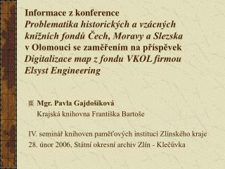 Mgr. Pavla Gajdošíková Krajská knihovna Františka Bartoše
