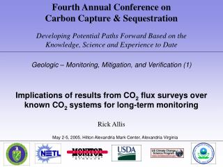 Fourth Annual Conference on  Carbon Capture & Sequestration Developing Potential Paths Forward Based on the  Knowledge,