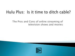 Hulu  Plus:  Is it time to ditch cable?