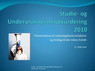 Studie- og Undervisningsmilj�vurdering 2010
