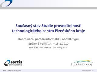 Současný stav Studie proveditelnosti technologického centra Plzeňského kraje