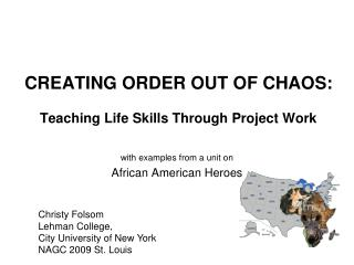 CREATING ORDER OUT OF CHAOS: Teaching Life Skills Through Project Work