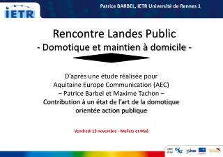 Rencontre Landes Public - Domotique et maintien à domicile -