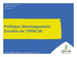 Politique Développement Durable de l'OPAC38