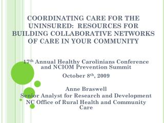 17 th  Annual Healthy Carolinians Conference  and NCIOM Prevention Summit October 8 th , 2009