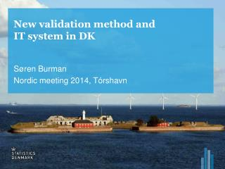 New  validation method  and IT system in DK
