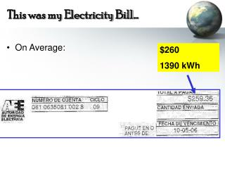 This was my Electricity Bill�
