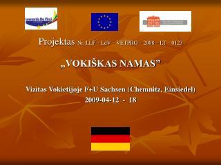 """Projektas  Nr. LLP – LdV – VETPRO – 2008 – LT – 0123 ,,VOKIŠKAS NAMAS"""""""