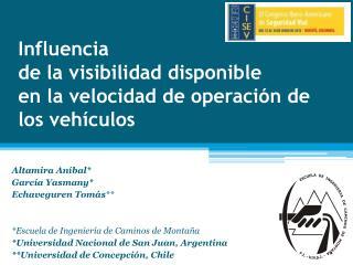 Influencia de la visibilidad disponible en la velocidad de operación de los vehículos