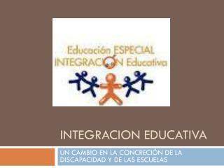 INTEGRACION EDUCATIVA