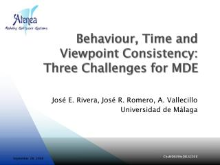 Behaviour, Time and Viewpoint Consistency:  Three Challenges for MDE