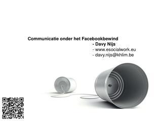Communicatie onder het Facebookbewind - Davy Nijs - esocialwork.eu