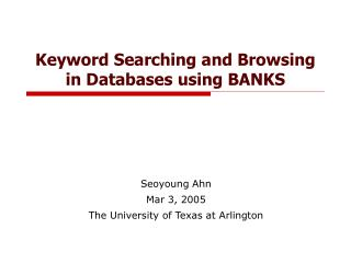 Keyword Searching and Browsing in Databases using BANKS