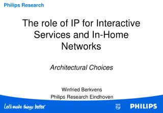 The role of IP for Interactive Services and In-Home Networks Architectural Choices