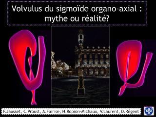 Volvulus du sigmo de organo-axial : mythe ou r alit