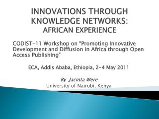 INNOVATIONS THROUGH KNOWLEDGE NETWORKS:  AFRICAN EXPERIENCE