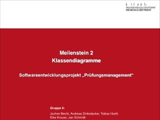 """Meilenstein 2 Klassendiagramme Softwareentwicklungsprojekt """"Prüfungsmanagement"""""""