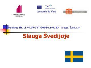 "Projektas  Nr. LLP-LdV-IVT-2008-LT-0153 ""Slauga Švedijoje"""