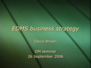 EDMS business strategy