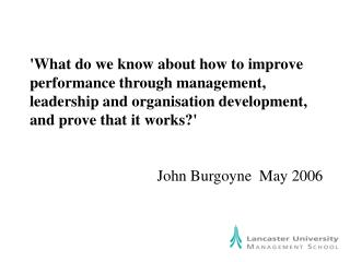 What do we know about how to improve performance through management, leadership and organisation development, and prove