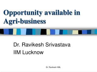 Opportunity available in Agri-business