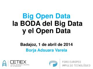 Big  Open Data la  BODA del Big Data y el Open  Data