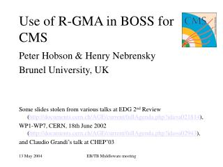 Use of R-GMA in BOSS for CMS