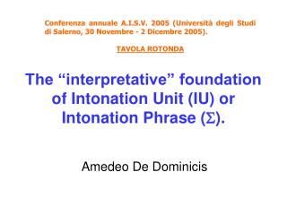 "The ""interpretative"" foundation of Intonation Unit (IU) or Intonation Phrase ( )."