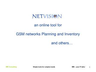 an online tool for GSM networks Planning and Inventory                            and others…