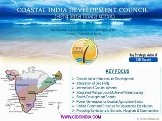 K EY  FOCUS   Coastal India Infrastructure Development   Integration of Sea Ports