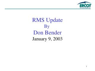 RMS Update By  Don Bender January 9, 2003