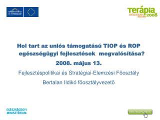 Hol tart az uniós támogatású TIOP és ROP egészségügyi fejlesztések  megvalósítása?