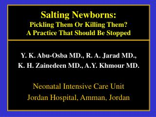 Salting Newborns: Pickling Them Or Killing Them A Practice That Should Be Stopped