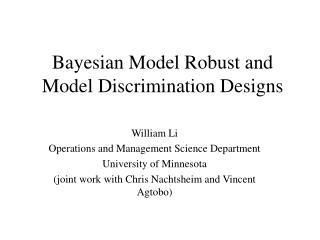 Bayesian Model Robust and Model Discrimination Designs