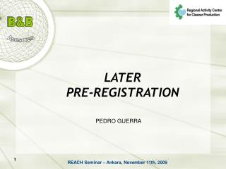 LATER  PRE-REGISTRATION