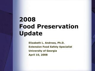 2008  Food Preservation Update