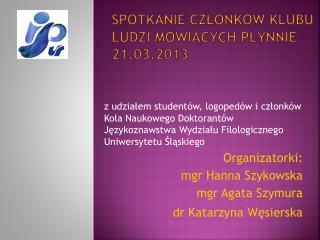 Spotkanie  członków  Klubu Ludzi  Mówiących  Płynnie 21.03.2013