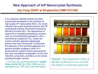 New Approach of InP Nanocrystal Synthesis  Jiye Fang (SUNY at Binghamton) DMR 0731382