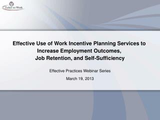 Effective Practices Webinar Series March 19, 2013